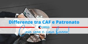 Differenze tra CAF e Patronato: cosa sono, cosa fanno!